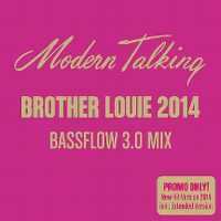 Cover Modern Talking - Brother Louie 2014 (Bassflow 3.0 Mix)