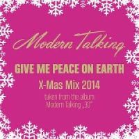 Cover Modern Talking - Give Me Peace On Earth (X-Mas Mix 2014)