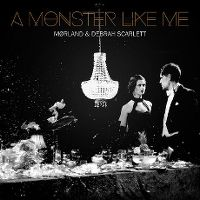Cover Mørland & Debrah Scarlett - A Monster Like Me