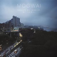Cover Mogwai - Hardcore Will Never Die, But You Will