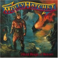 Cover Molly Hatchet - Silent Reign Of Heroes
