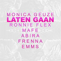 Cover Monica Geuze / Ronnie Flex / Mafe / Abira / Frenna / Emms - Laten gaan