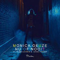 Cover Monica Geuze feat. Ruben Annink & Jonna Fraser - Nu of nooit