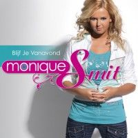Cover Monique Smit - Blijf je vanavond