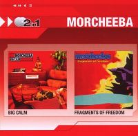 Cover Morcheeba - 2 In 1: Big Calm / Fragments Of Freedom