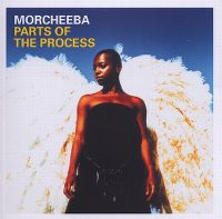 Cover Morcheeba - Parts Of The Process