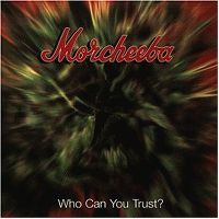 Cover Morcheeba - Who Can You Trust?