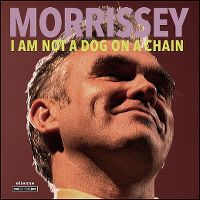 Cover Morrissey - I Am Not A Dog On A Chain