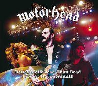Cover Motörhead - Better Motörhead Than Dead - Live At Hammersmith