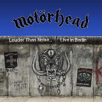 Cover Motörhead - Louder Than Noise... Live In Berlin