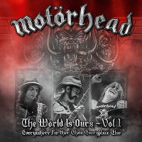 Cover Motörhead - The Wörld Is Ours - Vol 1 - Everywhere Further Than Everyplace Else