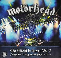 Cover Motörhead - The World Is Ours - Vol 2 - Anyplace Crazy As Anywhere