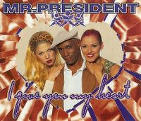 Cover Mr. President - I Give You My Heart