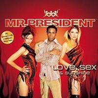 Cover Mr. President - Love, Sex & Sunshine