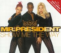 Cover Mr. President - Show Me The Way