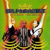 Cover Mr. President - Up'n Away - The Album
