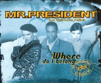 Cover Mr. President feat. Münchener Freiheit - Where Do I Belong