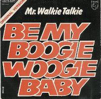 Cover Mr. Walkie Talkie - Be My Boogie Woogie Baby