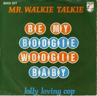 Cover Mr. Walkie Talkie - Be My Boogie Woogie Baby