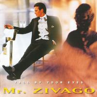 Cover Mr. Zivago - Tell By Your Eyes
