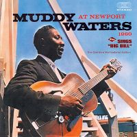 "Cover Muddy Waters - At Newport 1960 / Sings ""Big Hill"""