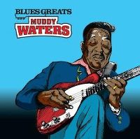 Cover Muddy Waters - Blues Greats