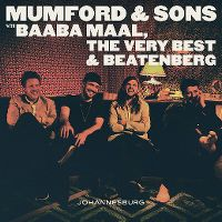 Cover Mumford & Sons, Baaba Maal, The Very Best & Beatenberg - Johannesburg