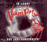 Cover Musical - 10 Jahre Tanz der Vampire - Das Jubiläumskonzert