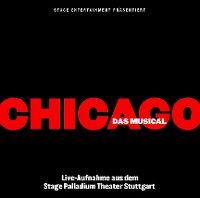 Cover Musical - Chicago - Live-Aufnahme aus dem Stage Palladium Theater Stuttgart