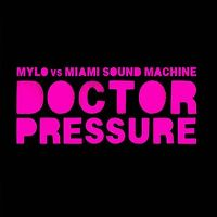 Cover Mylo vs. Miami Sound Machine - Doctor Pressure