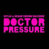 Cover Mylo vs. Miami Sound Machine - Doctor Pressure