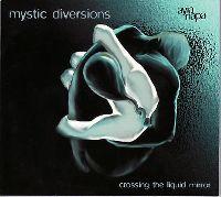 Cover Mystic Diversions - Crossing The Liquid Mirror
