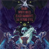 Cover Naam / White Hills / Black Rainbows / The Flying Eyes - Naam / White Hills / Black Rainbows / The Flying Eyes