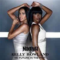 Cover Nâdiya & Kelly Rowland - No Future In The Past