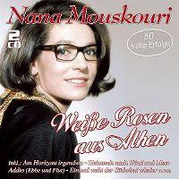 Cover Nana Mouskouri - Weisse Rosen aus Athen - 50 frühe Erfolge