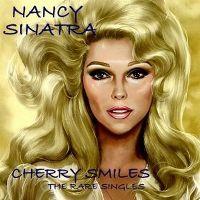 Cover Nancy Sinatra - Cherry Smiles - The Rare Singles
