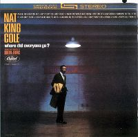 """Cover Nat """"King"""" Cole - Where Did Everyone Go?"""