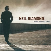 Cover Neil Diamond - Home Before Dark