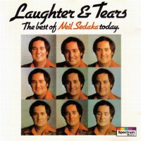 Cover Neil Sedaka - Laughter & Tears - The Best Of Neil Sedaka Today