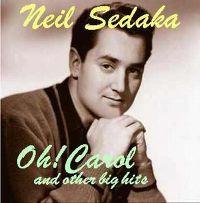 Cover Neil Sedaka - Oh! Carol And Other Big Hits