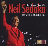 Cover Neil Sedaka - The Show Goes On - Live At The Royal Albert Hall