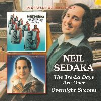 Cover Neil Sedaka - The Tra-La Days Are Over / Overnight Success