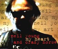 Cover Neil Young And Crazy Horse - My Heart