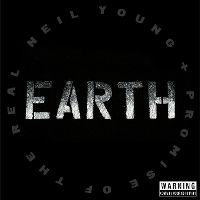 Cover Neil Young + Promise Of The Real - Earth