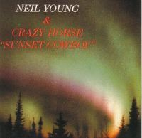 Cover Neil Young & Crazy Horse - Sunset Cowboy