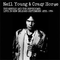 Cover Neil Young & Crazy Horse - The Needle And The Superdome: Live In New Orleans September 18th, 1994