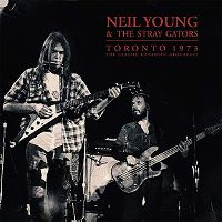 Cover Neil Young & The Stray Gators - Toronto 1973