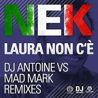 Cover Nek - Laura non c'è (DJ Antoine vs Mad Mark Remix)