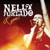 Cover Nelly Furtado - Loose - The Concert