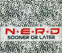 Cover N.E.R.D. - Sooner Or Later